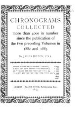 Chronograms 5000 and More in Number Excerpted Out of Various Authors and Collected at Many Places: Volume 3