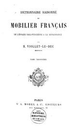 Dictionnaire raisonné du mobilier français de l'époque carlovingienne à la Renaissance: Volume3