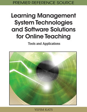 Learning Management System Technologies and Software Solutions for Online Teaching  Tools and Applications PDF