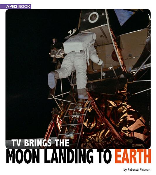 Download TV Brings the Moon Landing to Earth Book