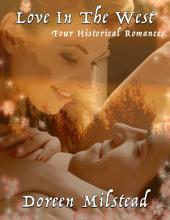 Love In the West: Four Historical Romances