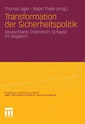 Transformation der Sicherheitspolitik: Deutschland, Österreich, Schweiz im Vergleich