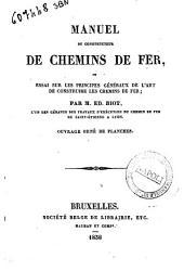 Manuel du constructeur de chemins de fer, ou essai sur les principes generaux de l'art de construire les chemins de fer par M. Ed. Biot