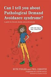 Can I Tell You About Pathological Demand Avoidance Syndrome  Book PDF