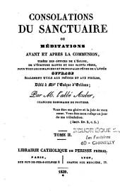 Consolations du sanctuaire, ou Méditations avant et après la communion, tirées des offices de l'Eglise, de l'Ecriture Sainte
