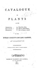 Catalogue of Plants in the     Dublin Society s Botanic Garden at Glasnevin   With plates   PDF