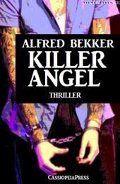 Killer Angel: Thriller: Cassiopeiapress Spannung