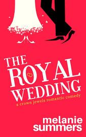 The Royal Wedding: A Crown Jewels Romance, Book 2