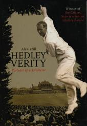 Hedley Verity: Portrait of a Cricketer