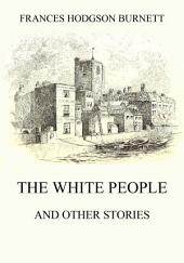 The White People (and other Stories): eBook Edition