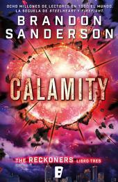 Calamity. Reckoners Libro III: (Serie Reckoners Libro tres)