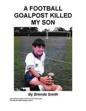 A Football Goalpost Killed My Son