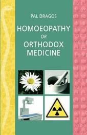 Homoeopathy Or Orthodox Medicine