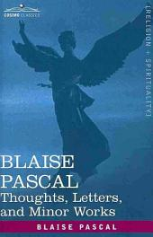 Blaise Pascal: Thoughts, Letters, and Minor Works