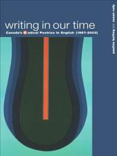 Writing in Our Time: Canada's Radical Poetries in English (1957-2003)