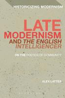 Late Modernism and The English Intelligencer PDF