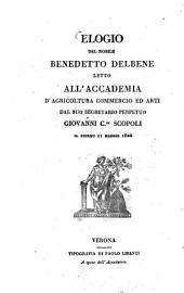 Elogio del nobile Benedetto Delbene letto all'Accademia d'agricoltura, commercio ed arti ... il giorno il Maggio 1826