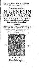 Commentarius in Genesin brevis: brevis eruditus, et valde utilis piisque precibus illustratus, et insignibus, ac quasi vivis iconibus ornatus. ... addito ad finem carmine et epitaphio in obitum ejusdem Fabricii