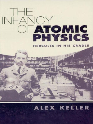 The Infancy of Atomic Physics