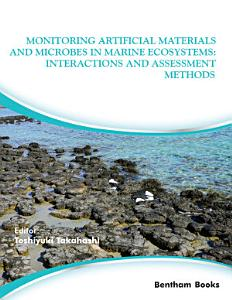 Monitoring Artificial Materials and Microbes in Marine Ecosystems  Interactions and Assessment Methods PDF
