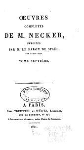 Œuvres complètes de M. Necker: Volume7