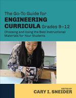 The Go-To Guide for Engineering Curricula, Grades 9-12