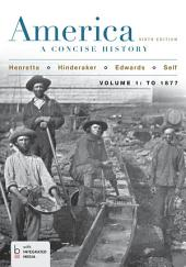 America: A Concise History: Volume 1, Edition 6