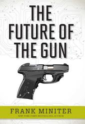 The Future of the Gun