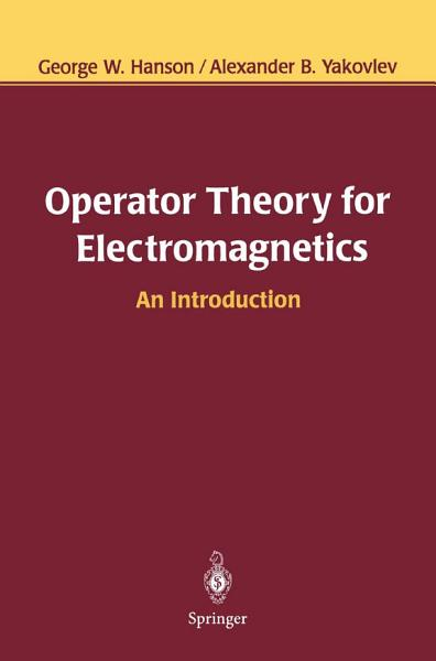 Download Operator Theory for Electromagnetics Book