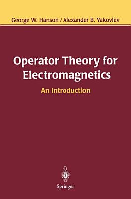 Operator Theory for Electromagnetics PDF