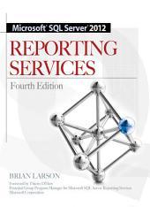 Microsoft SQL Server 2012 Reporting Services 4/E: Edition 4