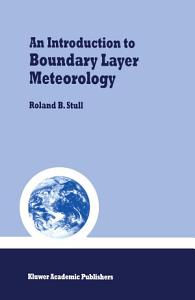 An Introduction to Boundary Layer Meteorology