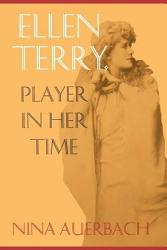 Ellen Terry Player In Her Time Book PDF