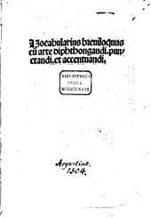 Vocabularius breviloquus cum arte diphthongandi, punct. et accent