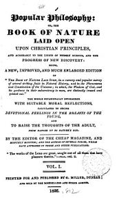 Popular philosophy: or, The book of nature laid open upon Christian principles, by the ed. of The Cheap magazine
