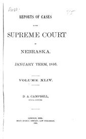 Reports of Cases in the Supreme Court of Nebraska: Volume 44