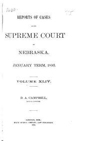 Reports of Cases in the Supreme Court of Nebraska: Volume 44