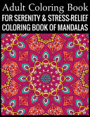 Adult Coloring Book For Serenity Stress Relief Coloring Book Of Mandalas Book PDF