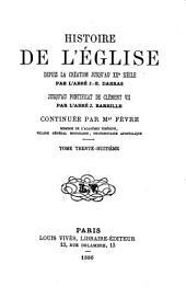 Histoire générale de l'Eglise depuis la création jusqu'à nos jours: Volume38