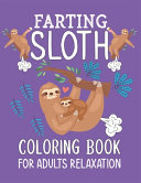 Farting Sloth Coloring Book For Adults Relaxation