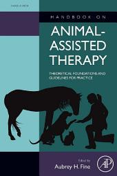 Handbook on Animal-Assisted Therapy: Theoretical Foundations and Guidelines for Practice, Edition 3