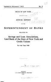 Annual Report of the Superintendent of Banks Relative to Savings and Loan Associations, Savings and Loan Bank of the State of New York and Credit Unions