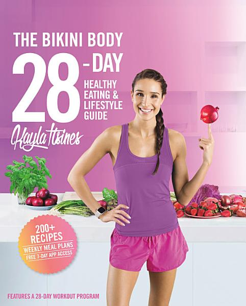 Download The Bikini Body 28 Day Healthy Eating   Lifestyle Guide Book