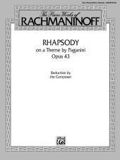 The Piano Works of Rachmaninoff - Rhapsody on a Theme by Paganini, Op. 43: Advanced Piano Duo Reduction by the Composer
