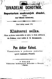 Divadelní ochotník: Klášterní selka. Obraz ze života venkovského se zpěvy ve 3 odděleních dle Prüllera. Svazek 172
