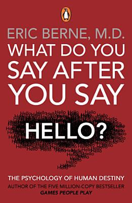 What Do You Say After You Say Hello PDF