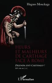 Heurs et malheurs de Carthage face à Rome: Delenda (est) Carthago ! 509-146 av. J.-C.