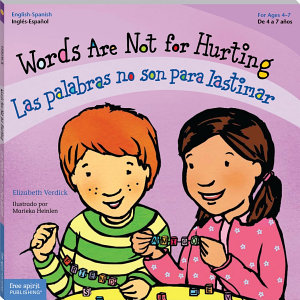 Words Are Not for Hurting   Las palabras no son para lastimar