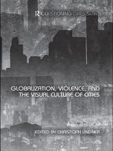 Globalization  Violence and the Visual Culture of Cities PDF