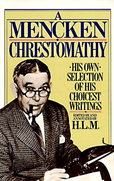 Download Mencken Chrestomathy Book